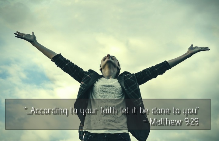 According to Your Faith…