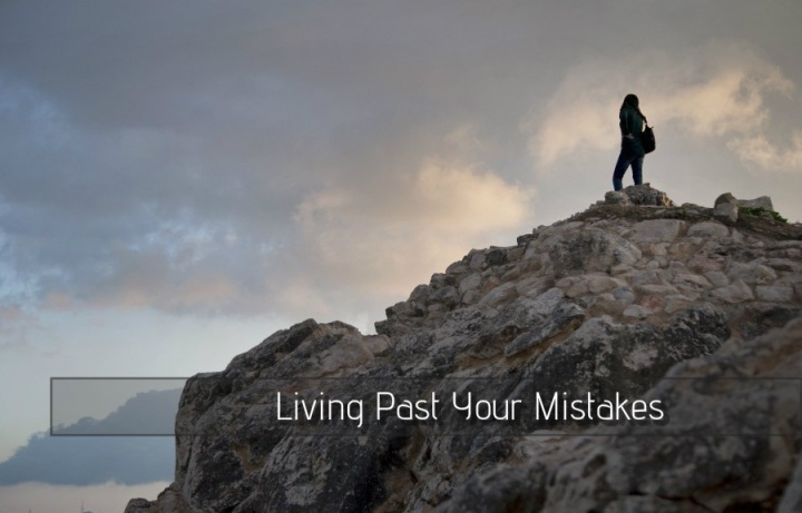 Living Past Your Mistakes