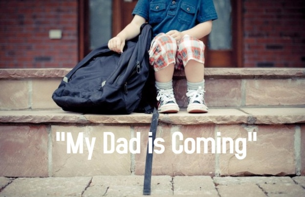 my dad is coming