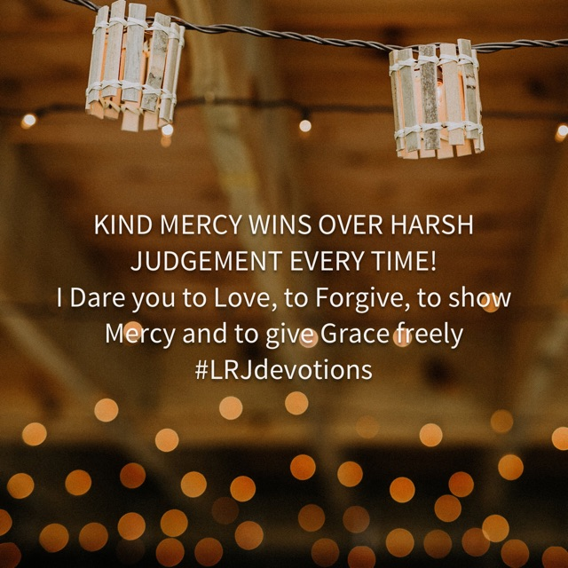 Kind Mercy Wins Over HarshJudgement!